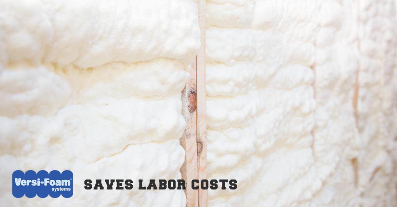 Spray Foam Insulation Reduces Labor Costs